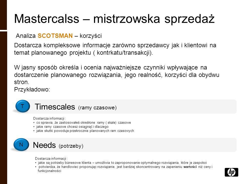 Mastercalss – mistrzowska sprzedaż Analiza SCOTSMAN – korzyści Dostarcza kompleksowe informacje zarówno sprzedawcy jak i klientowi na temat planowaneg