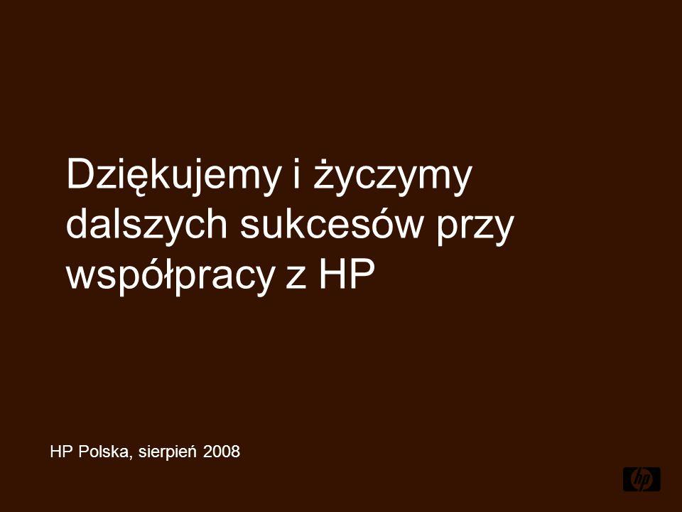 HP Polska, sierpień 2008 Dziękujemy i życzymy dalszych sukcesów przy współpracy z HP