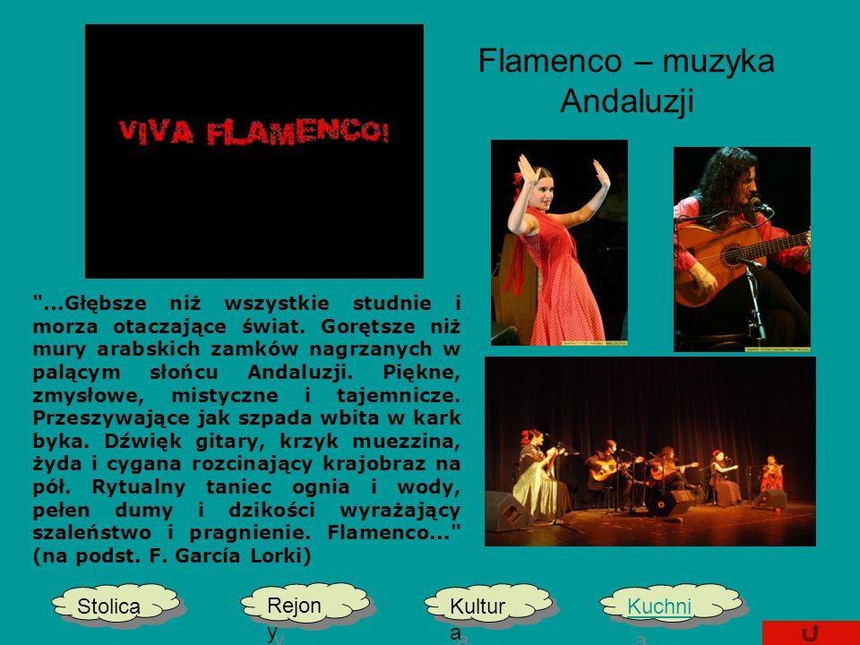 Flamenco – muzyka Andaluzji Stolica Kultur a Kultur a Kuchni a Kuchni a Rejon y Rejon y ...Głębsze niż wszystkie studnie i morza otaczające świat.