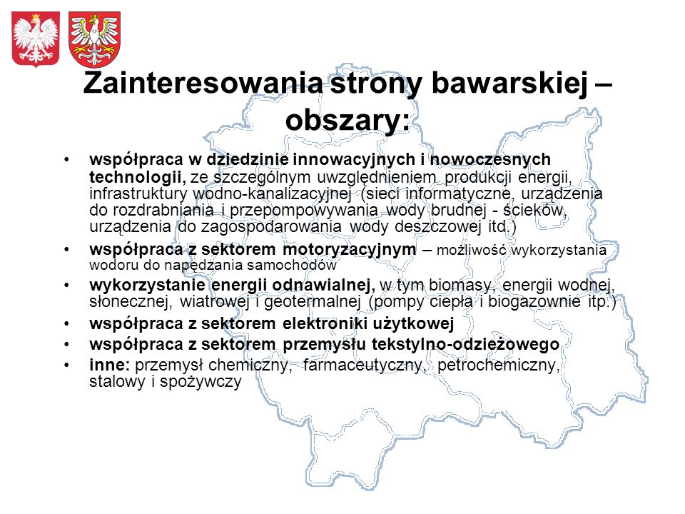 Zainteresowania strony bawarskiej – obszary: współpraca w dziedzinie innowacyjnych i nowoczesnych technologii, ze szczególnym uwzględnieniem produkcji