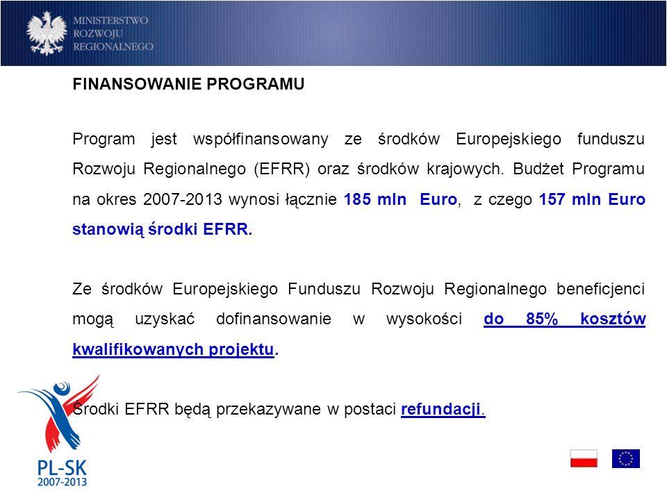 FINANSOWANIE PROGRAMU Program jest współfinansowany ze środków Europejskiego funduszu Rozwoju Regionalnego (EFRR) oraz środków krajowych.