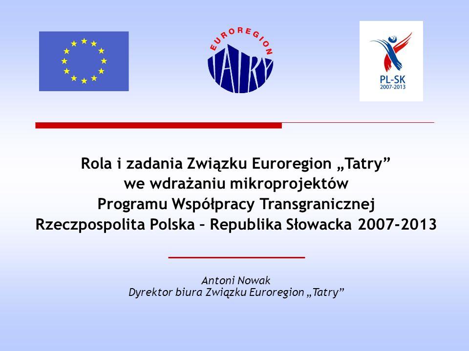 Związek Euroregion Tatry 12 Program Współpracy Transgranicznej PL-SK 2007-2013 Zadania Euroregionu Tatry » udział w polsko-słowackiej grupie roboczej przygotowującej program operacyjny, » opracowanie procedur i wytycznych dla beneficjentów, » ogłaszanie naborów wniosków o dofinansowanie, » prowadzenie szkoleń dla potencjalnych wnioskodawców oraz beneficjentów, » przyjmowanie wniosków aplikacyjnych, » ewaluacja wniosków, » przygotowanie listy rankingowej do zatwierdzenia przez Podkomitet Monitorujący,