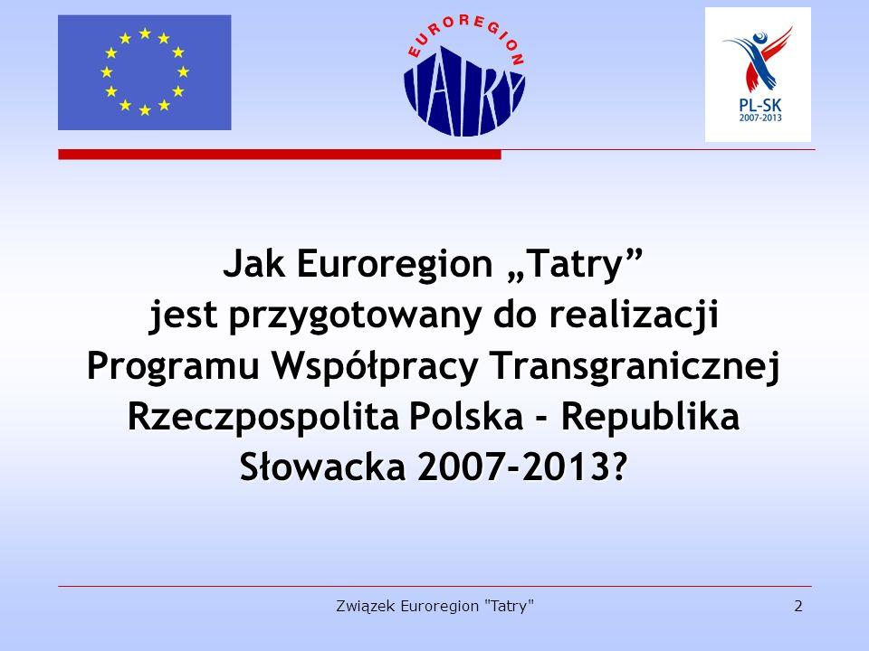 Związek Euroregion Tatry 13 Program Współpracy Transgranicznej PL-SK 2007-2013 Zadania Euroregionu Tatry c.d.
