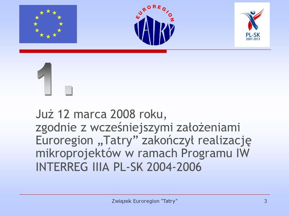 Związek Euroregion Tatry 4 Przedstawiciele Euroregionu Tatry aktywnie, twórczo i konstruktywnie uczestniczyli w pracach grupy roboczej ds.