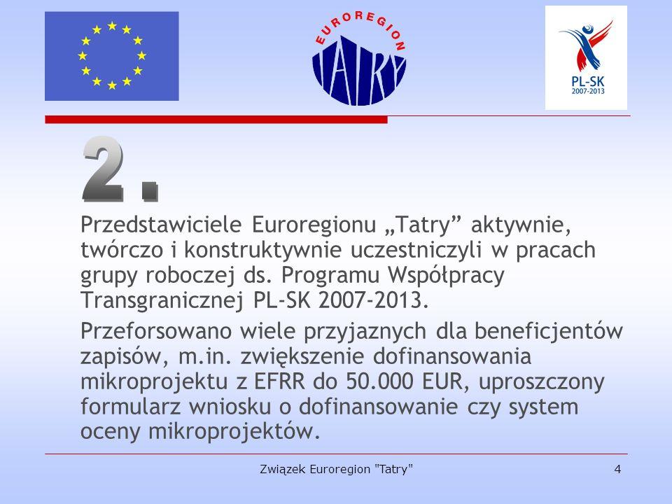 Związek Euroregion Tatry 5 Wspólną polsko-słowacką Strategię Rozwoju Euroregionu Tatry na lata 2008-2015.