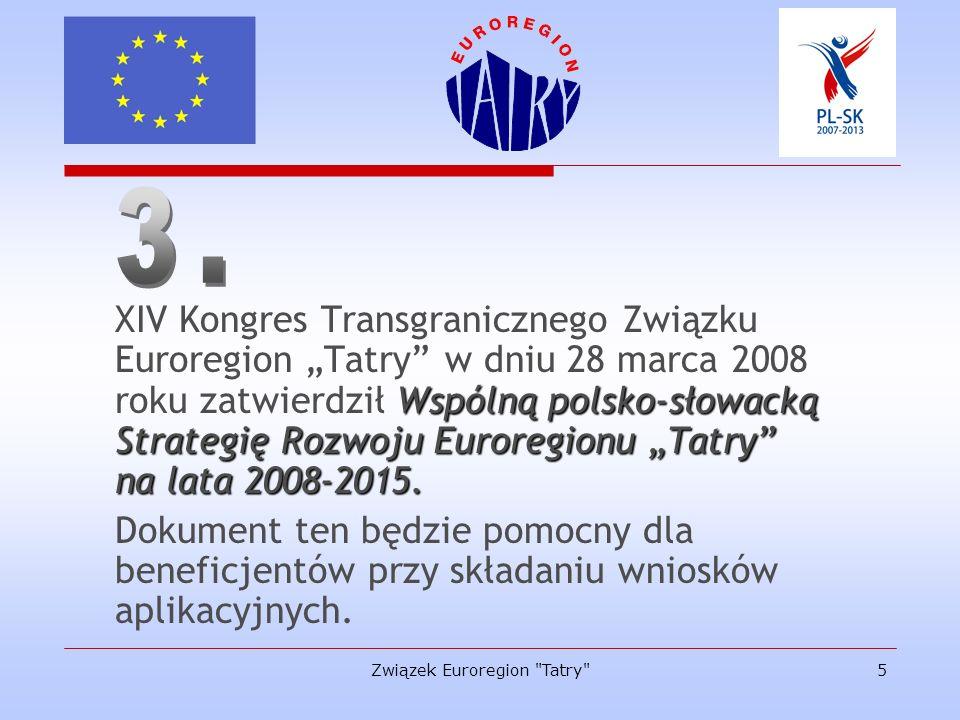 Związek Euroregion Tatry 6 Rada Związku Euroregion Tatry w dniu 14 kwietnia 2008 roku przyjęła dokumenty precyzujące zasady funkcjonowania biura Związku, które umożliwią sprawne i skuteczne zarządzanie mikroprojektami w ramach projektu parasolowego.