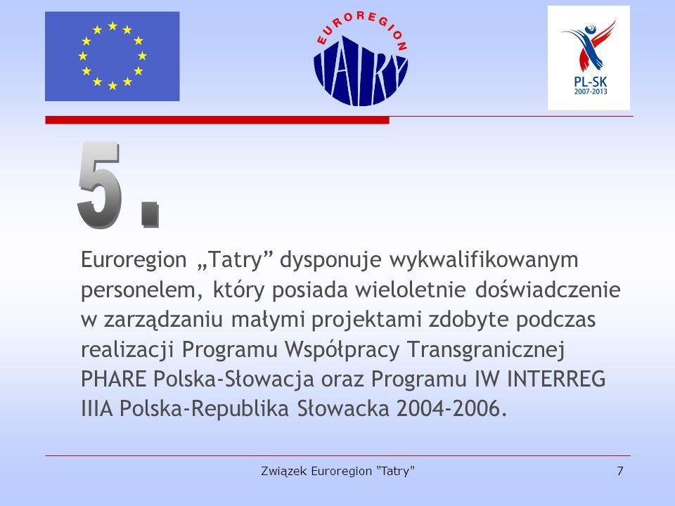 Związek Euroregion Tatry 8 Biuro Euroregionu Tatry opracowało już swoją część projektu parasolowego, który realizowany będzie wspólnie przez euroregiony Beskidy, Karpacki i Tatry oraz Wyższe Jednostki Terytorialne Preszów i Żylina.