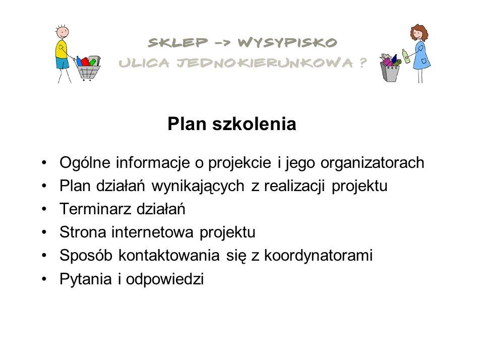Ogólne informacje o projekcie i jego organizatorach Plan działań wynikających z realizacji projektu Terminarz działań Strona internetowa projektu Sposób kontaktowania się z koordynatorami Pytania i odpowiedzi Plan szkolenia