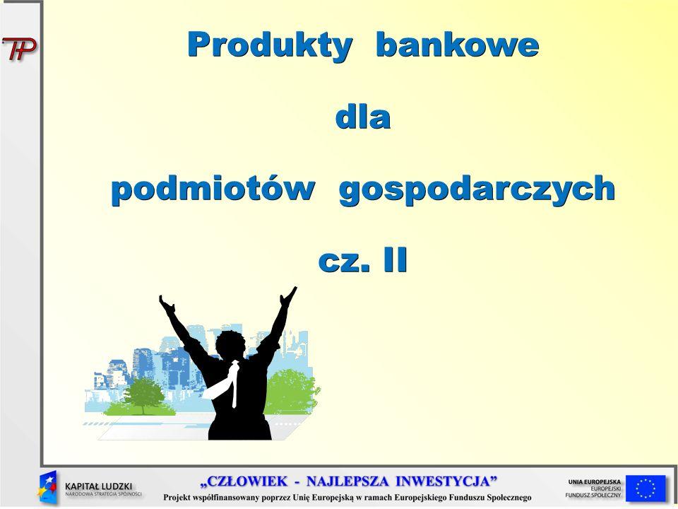 Produkty kredytowe a)kredyt a)kredyt w rachunku bieżącym na zasadach ogólnych b)kredyt b)kredyt w rachunku bieżącym na zasadach uproszczonych c)kredyt c)kredyt dla klientów instytucjonalnych zabezpieczony hipoteką d)kredyt d)kredyt obrotowy w rachunku kredytowym