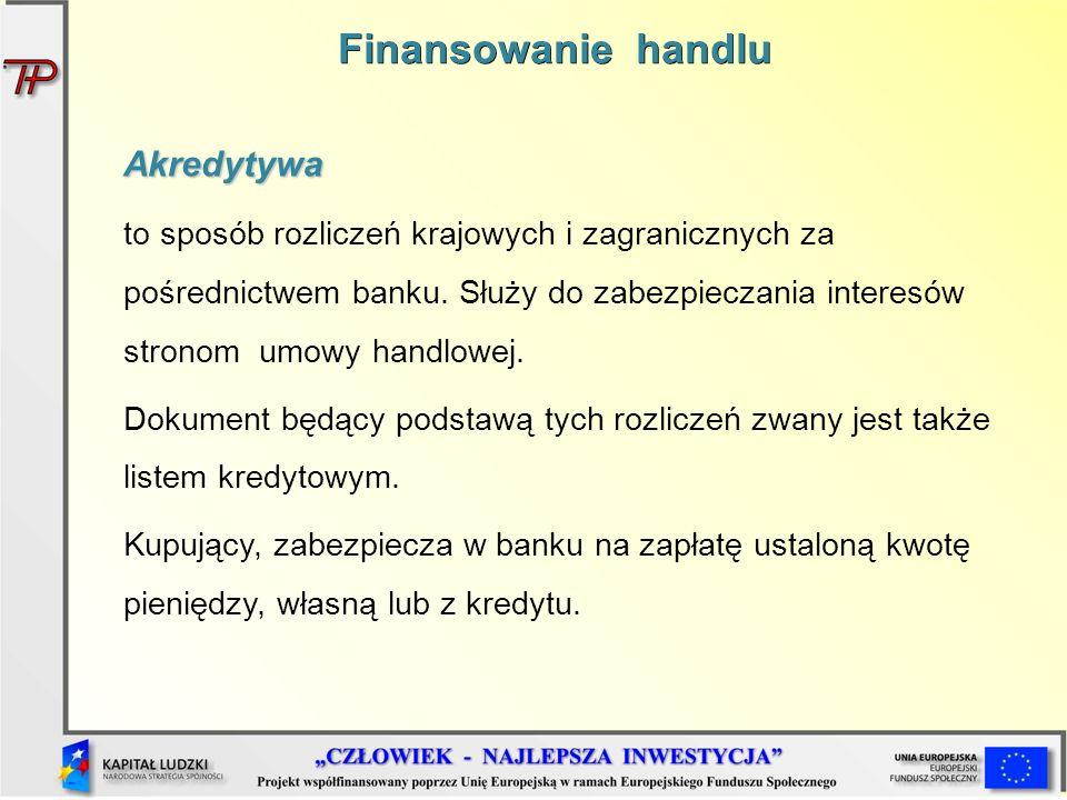 Akredytywa to sposób rozliczeń krajowych i zagranicznych za pośrednictwem banku. Służy do zabezpieczania interesów stronom umowy handlowej. Dokument b