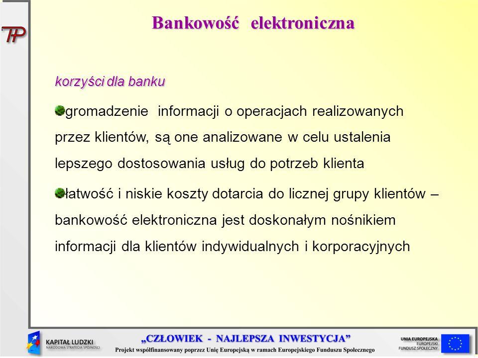 korzyści dla banku gromadzenie informacji o operacjach realizowanych przez klientów, są one analizowane w celu ustalenia lepszego dostosowania usług d