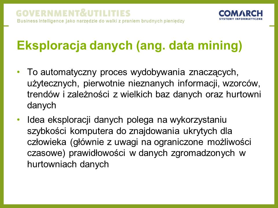 Business Intelligence jako narzędzie do walki z praniem brudnych pieniędzy Eksploracja danych (ang.