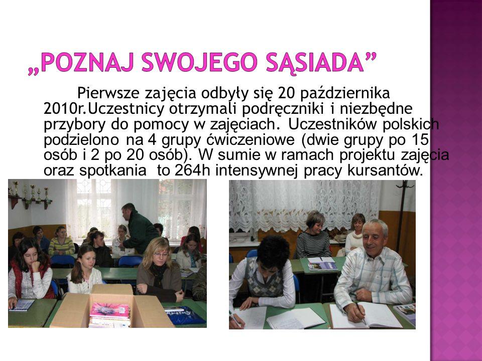 Pierwsze zajęcia odbyły się 20 października 2010r.Uczestnicy otrzymali podręczniki i niezbędne przybory do pomocy w zajęciach. Uczestników polskich po