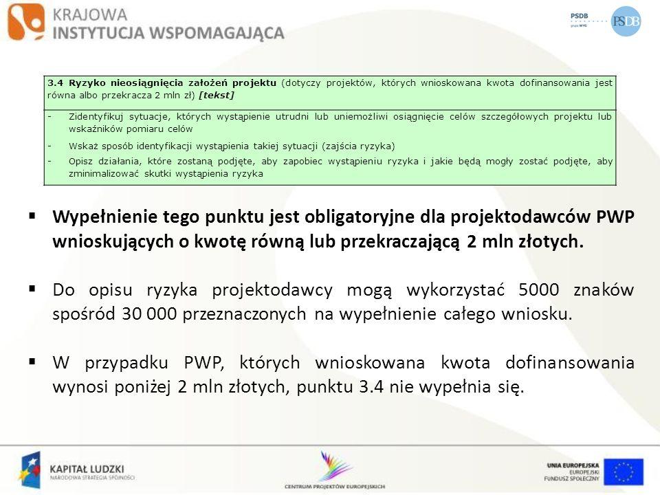 3.4 Ryzyko nieosiągnięcia założeń projektu (dotyczy projektów, których wnioskowana kwota dofinansowania jest równa albo przekracza 2 mln zł) [tekst] -