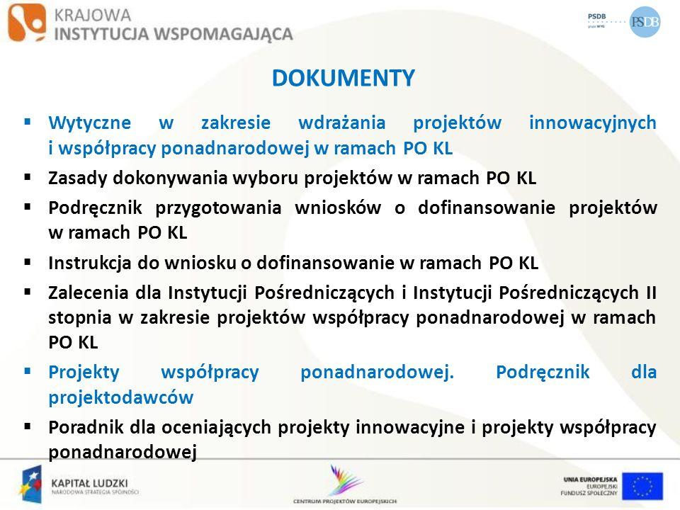 DOKUMENTY Wytyczne w zakresie wdrażania projektów innowacyjnych i współpracy ponadnarodowej w ramach PO KL Zasady dokonywania wyboru projektów w ramac
