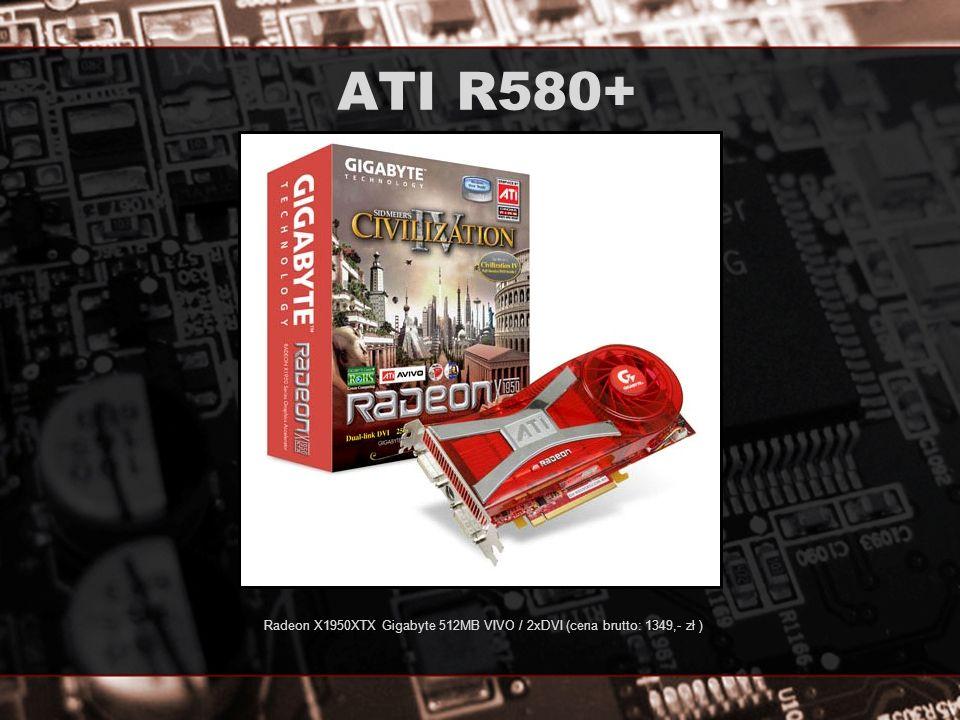 ATI R580+ Radeon X1950XTX Gigabyte 512MB VIVO / 2xDVI (cena brutto: 1349,- zł )