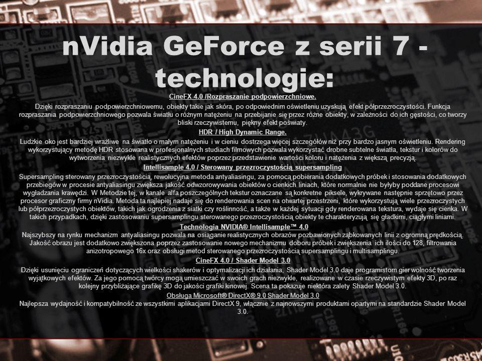 nVidia GeForce z serii 7 - technologie: CineFX 4.0 /Rozpraszanie podpowierzchniowe. Dzięki rozpraszaniu podpowierzchniowemu, obiekty takie jak skóra,