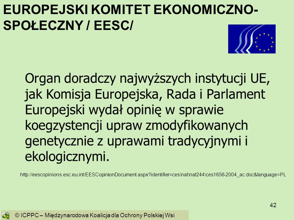 42 EUROPEJSKI KOMITET EKONOMICZNO- SPOŁECZNY / EESC/ http://eescopinions.esc.eu.int/EESCopinionDocument.aspx?identifier=ces\nat\nat244\ces1656-2004_ac