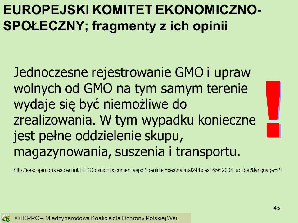 45 http://eescopinions.esc.eu.int/EESCopinionDocument.aspx?identifier=ces\nat\nat244\ces1656-2004_ac.doc&language=PL Jednoczesne rejestrowanie GMO i u