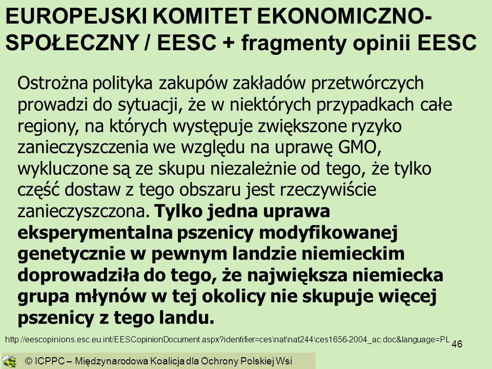 46 http://eescopinions.esc.eu.int/EESCopinionDocument.aspx?identifier=ces\nat\nat244\ces1656-2004_ac.doc&language=PL Ostrożna polityka zakupów zakładó
