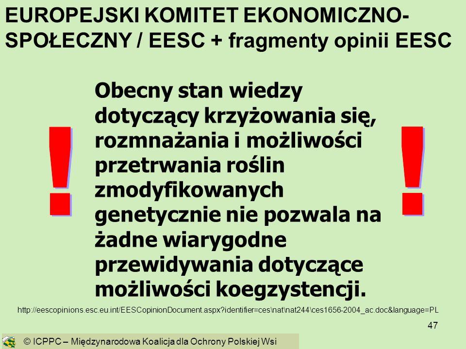 47 http://eescopinions.esc.eu.int/EESCopinionDocument.aspx?identifier=ces\nat\nat244\ces1656-2004_ac.doc&language=PL Obecny stan wiedzy dotyczący krzy