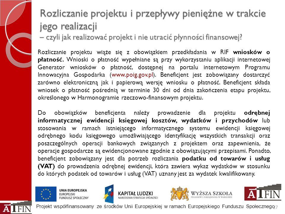 Projekt współfinansowany ze środków Unii Europejskiej w ramach Europejskiego Funduszu Społecznego Rozliczanie projektu i przepływy pieniężne w trakcie