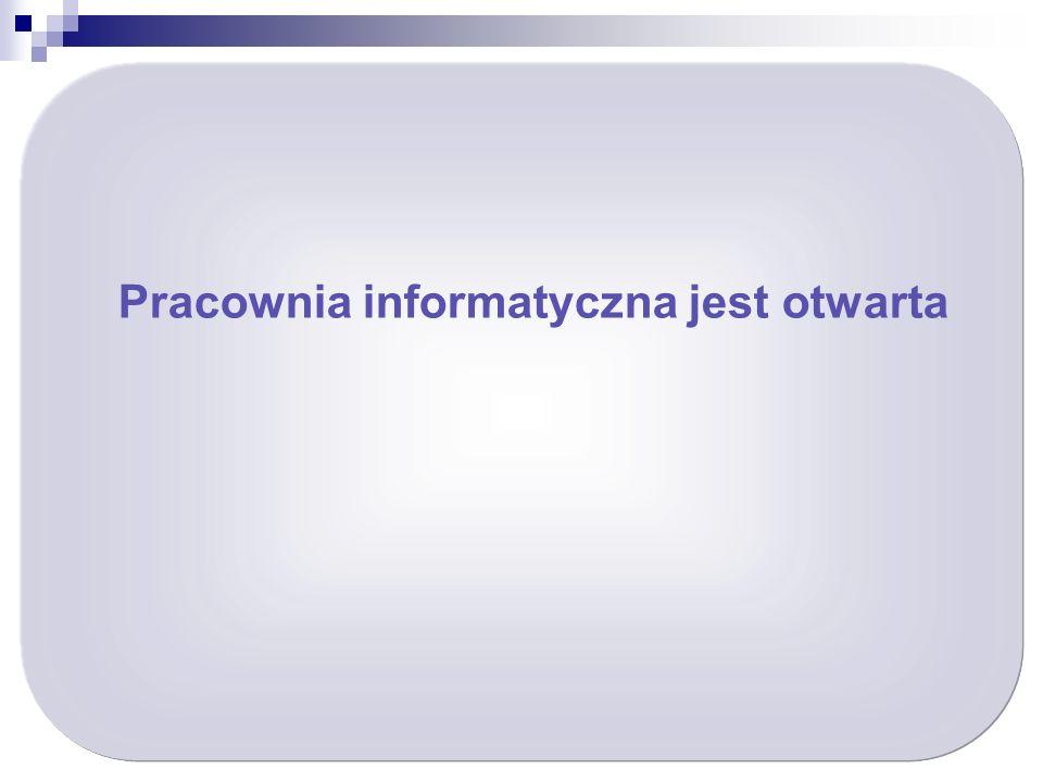 Pracownia informatyczna jest otwarta