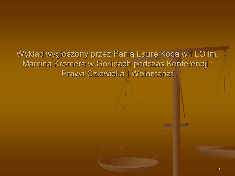 Wykład wygłoszony przez Panią Laurę Koba w I LO im. Marcina Kromera w Gorlicach podczas Konferencji : Prawa Człowieka i Wolontariat 21