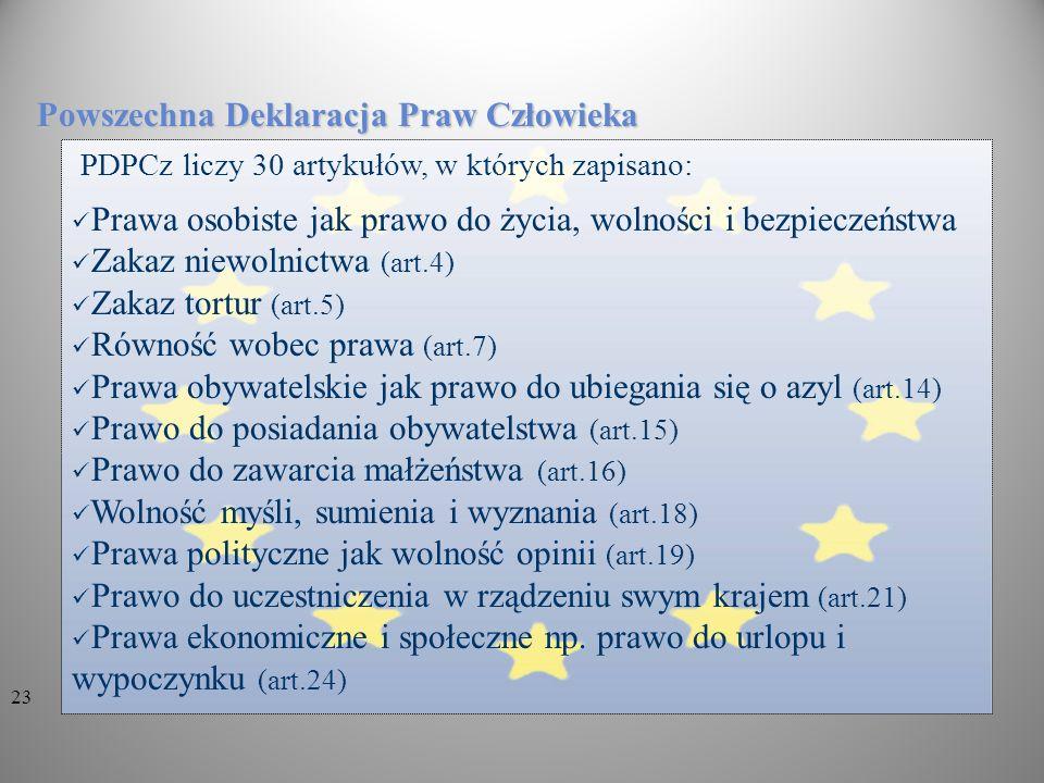 PDPCz liczy 30 artykułów, w których zapisano: Prawa osobiste jak prawo do życia, wolności i bezpieczeństwa Zakaz niewolnictwa (art.4) Zakaz tortur (ar