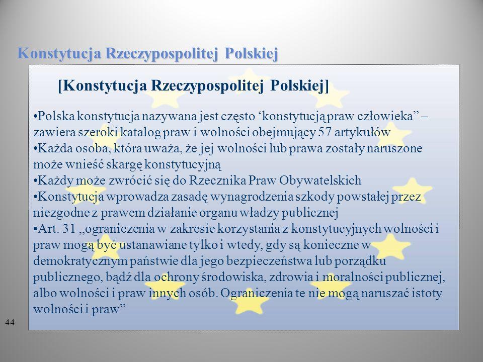 Konstytucja Rzeczypospolitej Polskiej Polska konstytucja nazywana jest często konstytucją praw człowieka – zawiera szeroki katalog praw i wolności obe