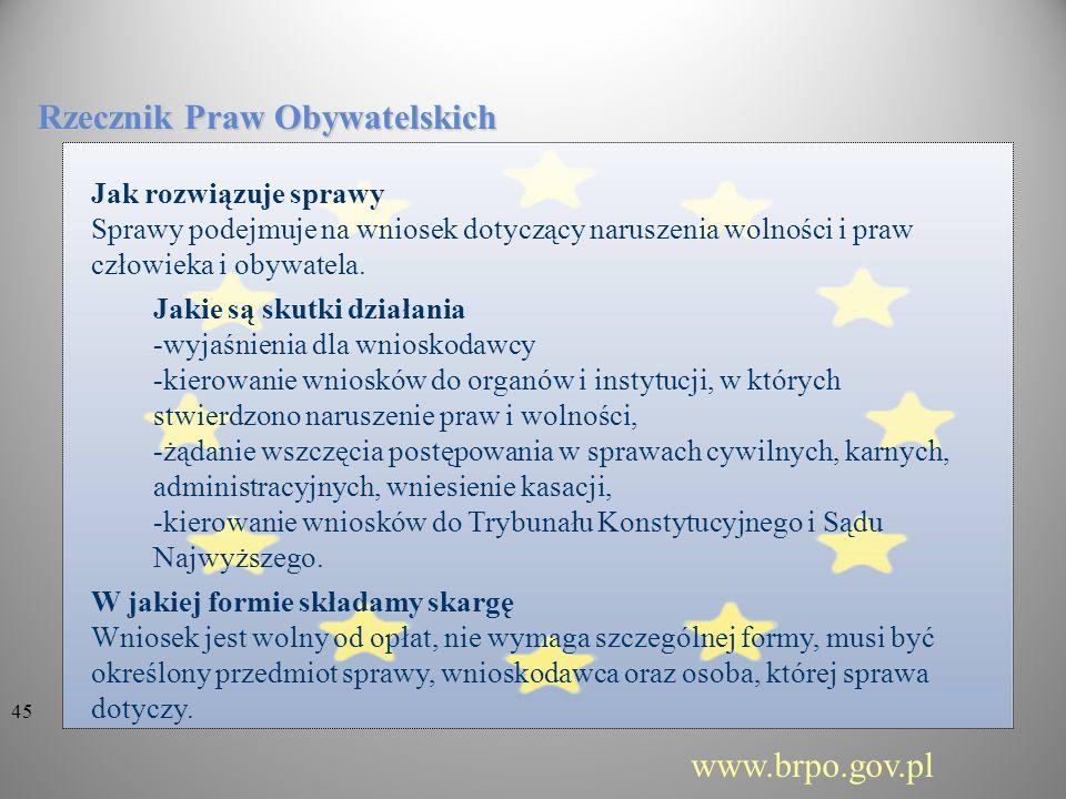 Rzecznik Praw Obywatelskich Jak rozwiązuje sprawy Sprawy podejmuje na wniosek dotyczący naruszenia wolności i praw człowieka i obywatela. Jakie są sku