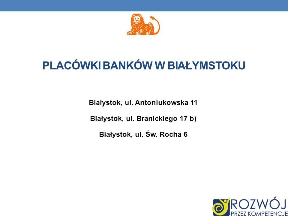 Białystok, ul. Antoniukowska 11 Białystok, ul. Branickiego 17 b) Białystok, ul.