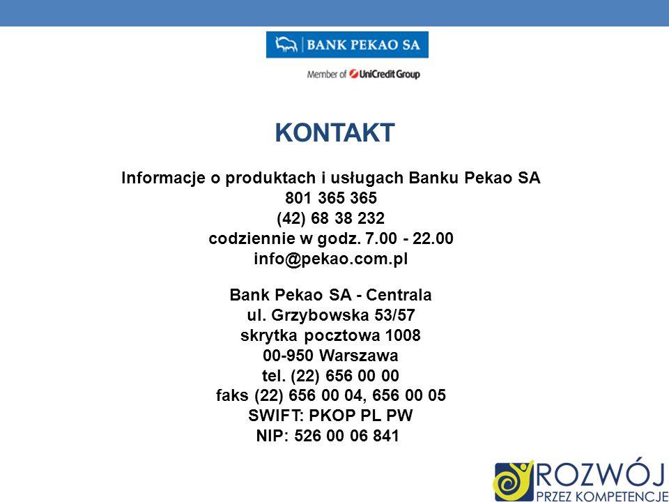 Informacje o produktach i usługach Banku Pekao SA 801 365 365 (42) 68 38 232 codziennie w godz.
