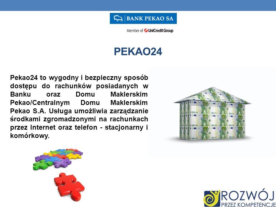 PEKAO24 Pekao24 to wygodny i bezpieczny sposób dostępu do rachunków posiadanych w Banku oraz Domu Maklerskim Pekao/Centralnym Domu Maklerskim Pekao S.A.