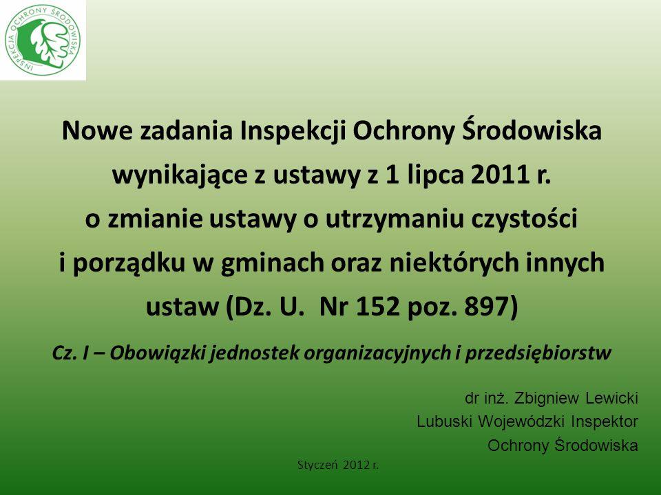 Nowe zadania Inspekcji Ochrony Środowiska wynikające z ustawy z 1 lipca 2011 r. o zmianie ustawy o utrzymaniu czystości i porządku w gminach oraz niek