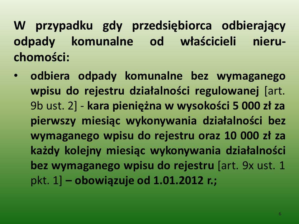 miesza selektywnie zebrane odpady komunalne ze zmieszanymi odpadami komunalnymi - kara pieniężna w wysokości od 10 000 zł do 50 000 zł [art.
