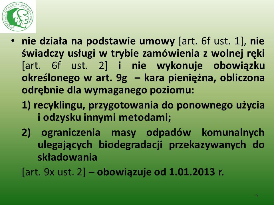 Naruszenia obowiązków w zakresie gospodarki odpadami komunalnymi przez gminne jednostki organizacyjne odbierające odpady, skutkujące nało- żeniem przez WIOŚ administracyjnej kary pieniężnej: 10