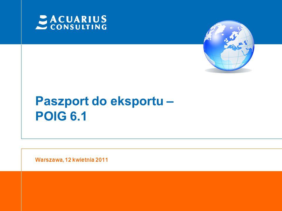 Paszport do eksportu – POIG 6.1 Warszawa, 12 kwietnia 2011