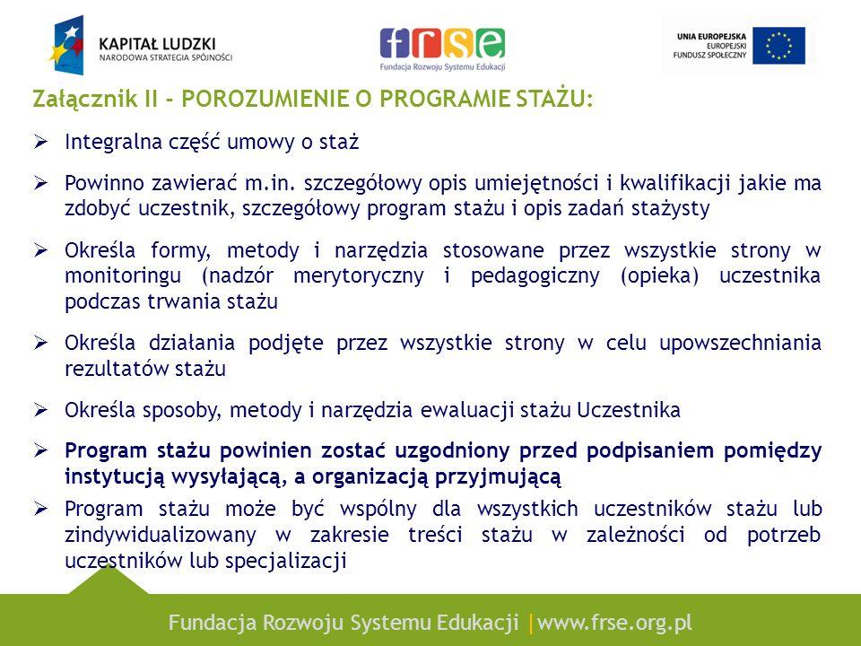 Fundacja Rozwoju Systemu Edukacji |www.frse.org.pl Załącznik II - POROZUMIENIE O PROGRAMIE STAŻU: Integralna część umowy o staż Powinno zawierać m.in.