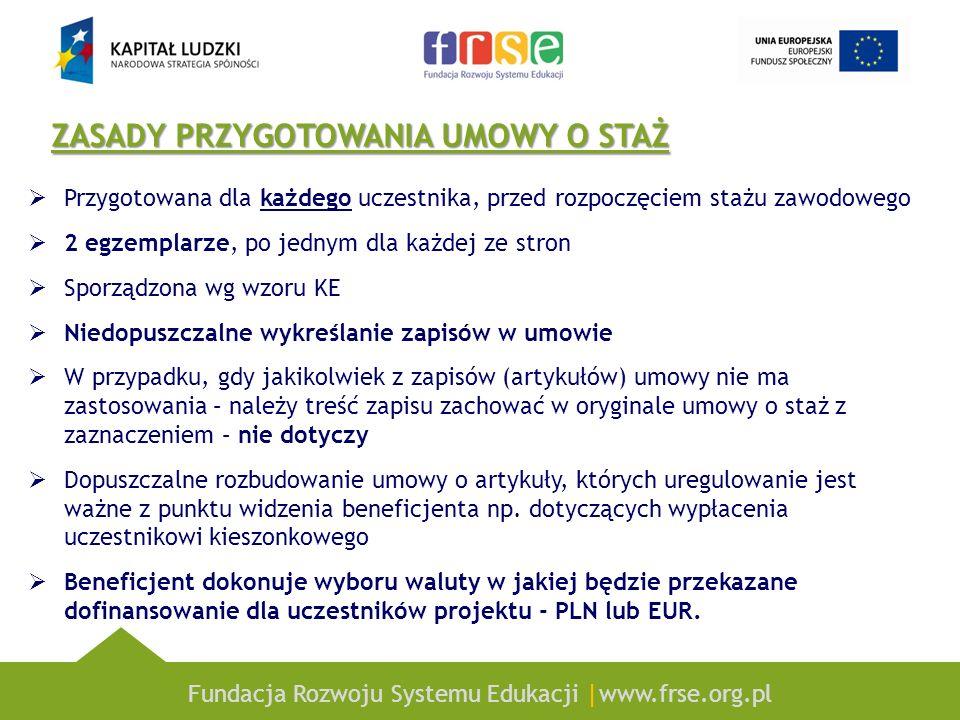 Fundacja Rozwoju Systemu Edukacji |www.frse.org.pl ZASADY PRZYGOTOWANIA UMOWY O STAŻ Przygotowana dla każdego uczestnika, przed rozpoczęciem stażu zaw