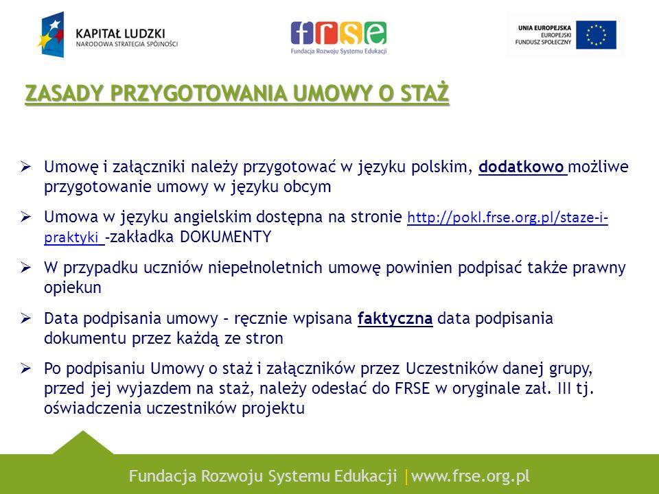 Fundacja Rozwoju Systemu Edukacji |www.frse.org.pl ZASADY PRZYGOTOWANIA UMOWY O STAŻ Umowę i załączniki należy przygotować w języku polskim, dodatkowo