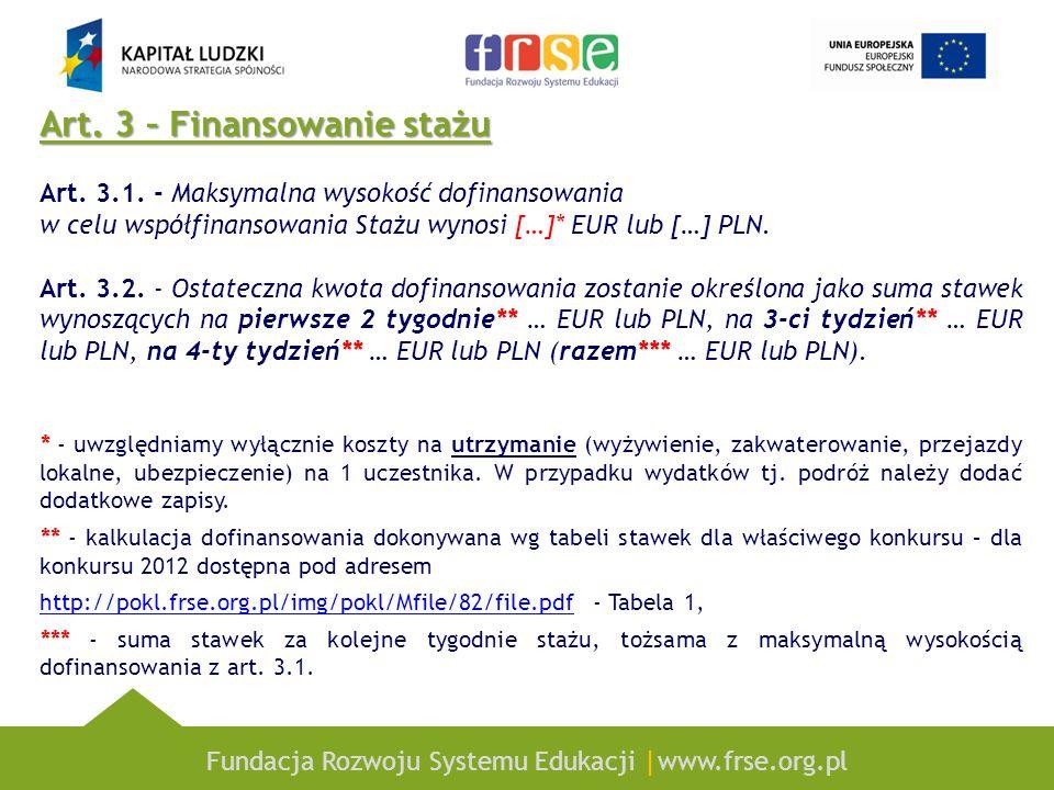 Fundacja Rozwoju Systemu Edukacji |www.frse.org.pl Art. 3 – Finansowanie stażu Art. 3.1. - Maksymalna wysokość dofinansowania w celu współfinansowania