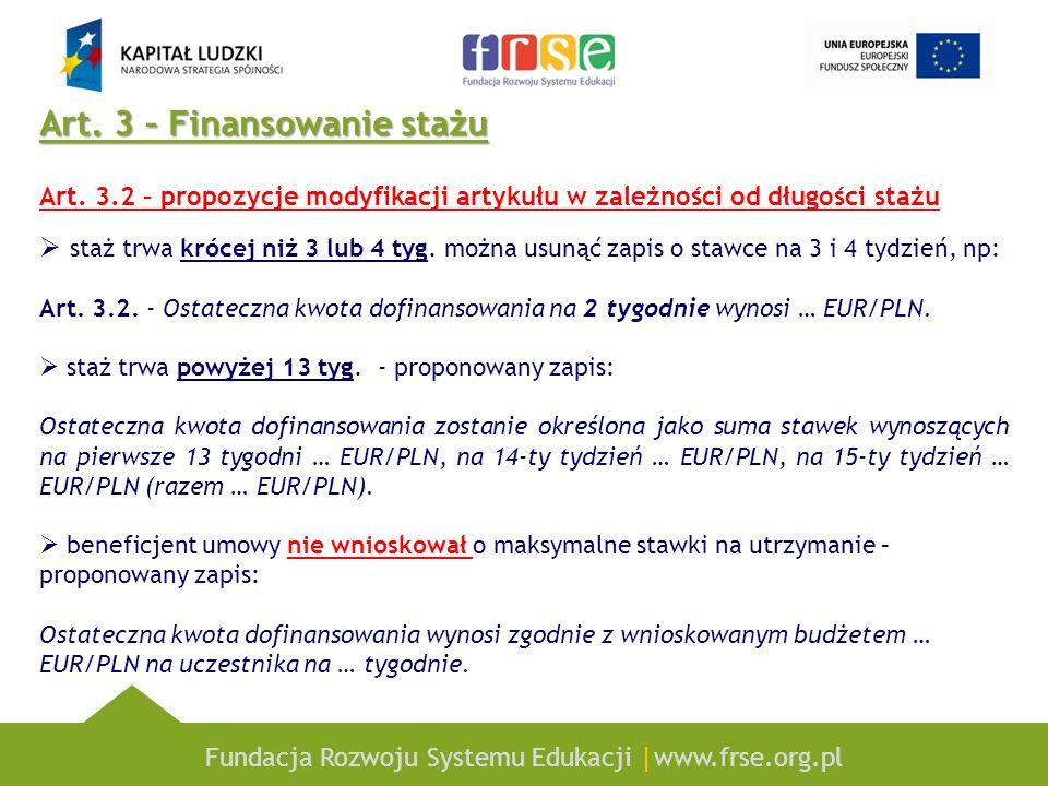Fundacja Rozwoju Systemu Edukacji |www.frse.org.pl Art. 3 – Finansowanie stażu Art. 3.2 – propozycje modyfikacji artykułu w zależności od długości sta