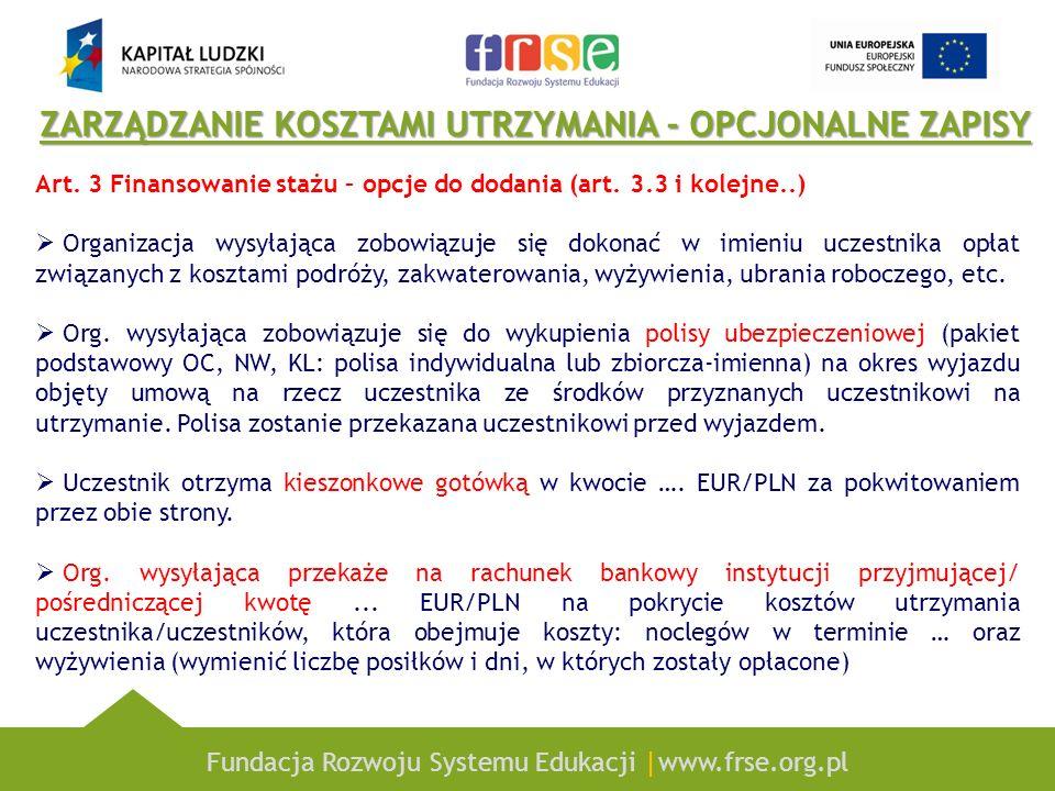 Fundacja Rozwoju Systemu Edukacji |www.frse.org.pl ZARZĄDZANIE KOSZTAMI UTRZYMANIA - OPCJONALNE ZAPISY Art. 3 Finansowanie stażu – opcje do dodania (a