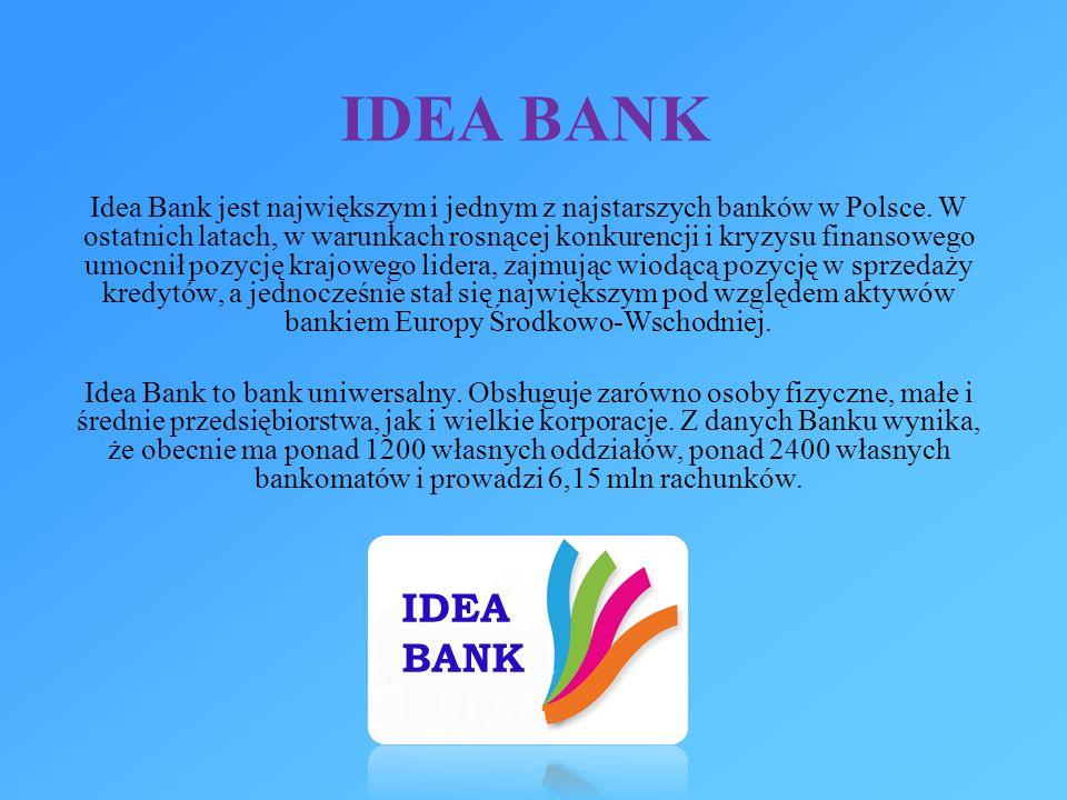 IDEA BANK Idea Bank jest największym i jednym z najstarszych banków w Polsce.
