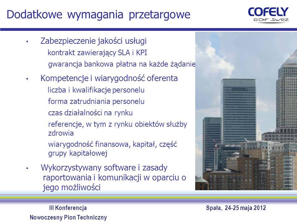 III Konferencja Spała, 24-25 maja 2012 Nowoczesny Pion Techniczny Dodatkowe wymagania przetargowe Zabezpieczenie jakości usługi kontrakt zawierający S
