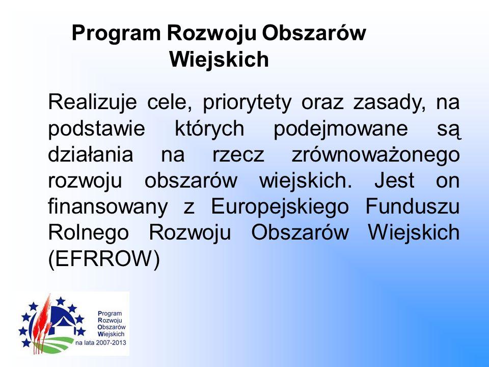 Cele PROW Cele, które mają być realizowane przez PROW zostały ujęte w formie 4 osi: Oś 1.