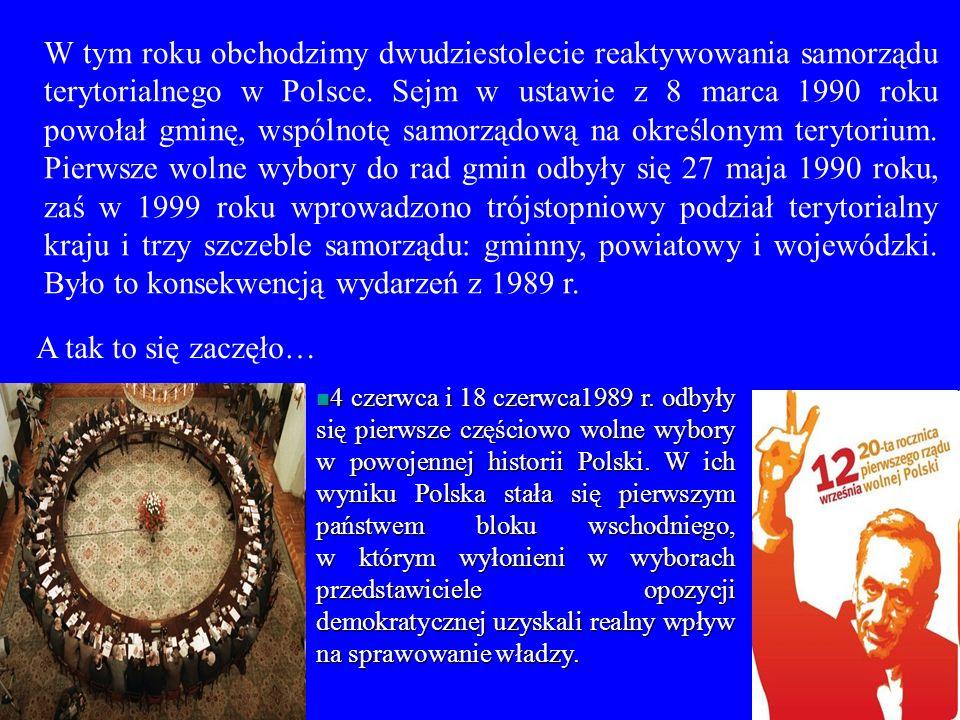 W tym roku obchodzimy dwudziestolecie reaktywowania samorządu terytorialnego w Polsce. Sejm w ustawie z 8 marca 1990 roku powołał gminę, wspólnotę sam