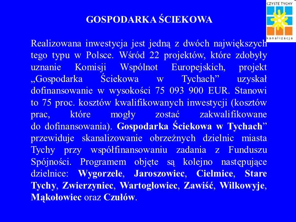 GOSPODARKA ŚCIEKOWA Realizowana inwestycja jest jedną z dwóch największych tego typu w Polsce. Wśród 22 projektów, które zdobyły uznanie Komisji Wspól