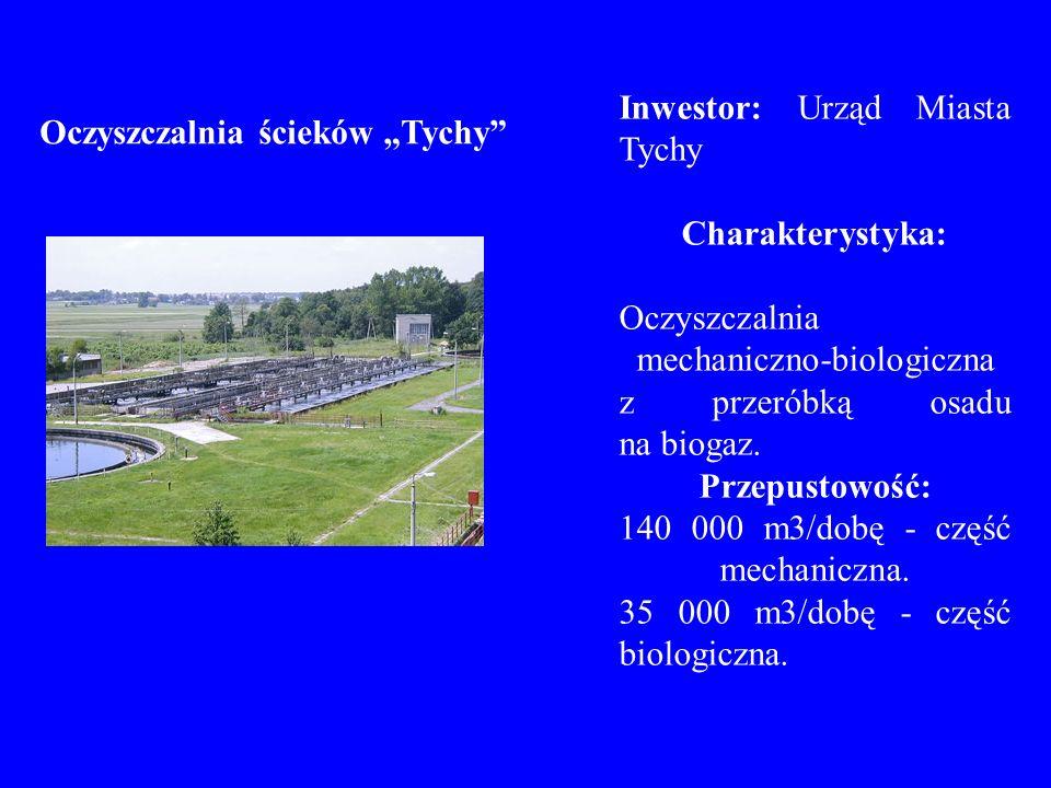 Inwestor: Urząd Miasta Tychy Charakterystyka: Oczyszczalnia mechaniczno-biologiczna z przeróbką osadu na biogaz. Przepustowość: 140 000 m3/dobę - częś